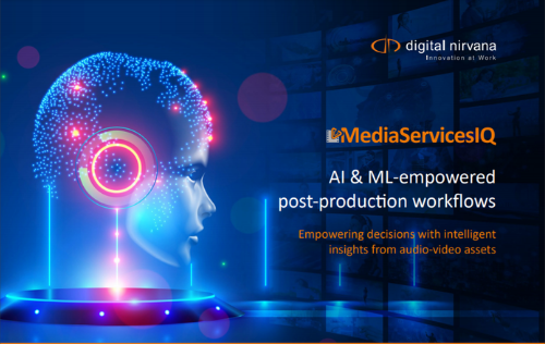 MediaServicesIQ AI&ML post production workflows, MediaServicesIQ from Digital Nirvana